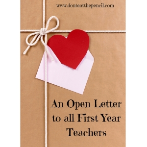 An Open Letterto all First YearTeachers donteatthepencil